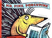 MR. FINE, PORCUPINE by Fanny Joly