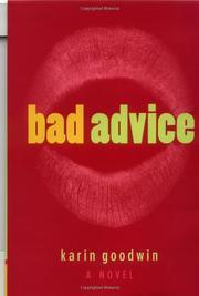 BAD ADVICE by Karin Goodwin