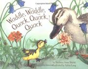 WADDLE, WADDLE, QUACK, QUACK, QUACK by Barbara Anne Skalak