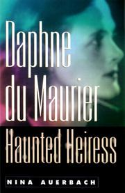 DAPHNE DU MAURIER: HAUNTED HEIRESS by Nina Auerbach