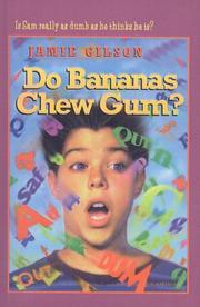 DO BANANAS CHEW GUM? by Jamie Gilson