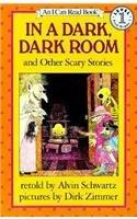 IN A DARK, DARK ROOM and Other Scary Stories by Alvin--Adapt. Schwartz