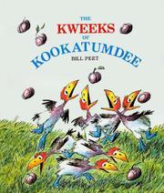 THE KWEEKS OF KOOKATUMDEE by Bill Peet