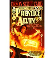 PRENTICE ALVIN: Vol. III of The Tales of Alvin Mak by Orson Scott Card