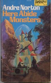 HERE ABIDE MONSTERS by Andre Norton