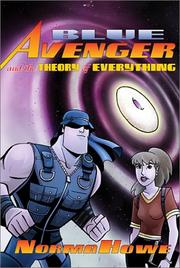 BLUE AVENGER AND THE THEORY OF EVERYTHING by Norma Howe