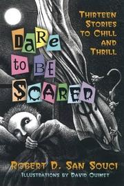 DARE TO BE SCARED by Robert D. San Souci