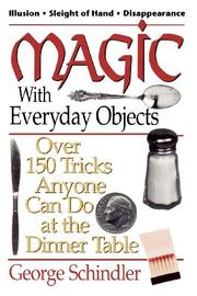 MAGIC WITH EVERYDAY OBJECTS by George Schindler