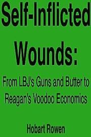 SELF-INFLICTED WOUNDS by Hobart Rowen