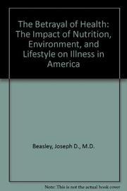 THE BETRAYAL OF HEALTH by Joseph D. Beasley
