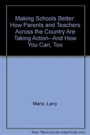 MAKING SCHOOLS BETTER by Larry Martz