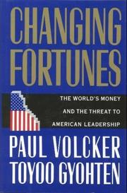 CHANGING FORTUNES by Paul Volcker