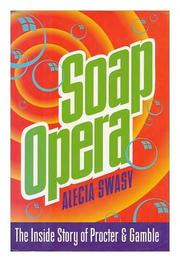 SOAP OPERA by Alecia Swasy