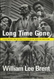 LONG TIME GONE by William Lee Brent