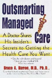 OUTSMARTING MANAGED CARE by Bruce A. Barron