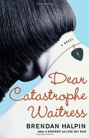 DEAR CATASTROPHE WAITRESS by Brendan Halpin