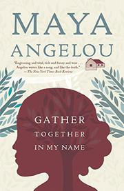 GATHER TOGETHER IN MY NAME by Maya Angelou