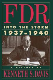"""""""FDR: Into the Storm, 1937-1940"""" by Kenneth S. Davis"""