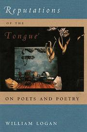 REPUTATIONS OF THE TONGUE by William Logan