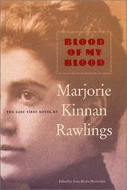 BLOOD OF MY BLOOD by Marjorie Kinnan Rawlings