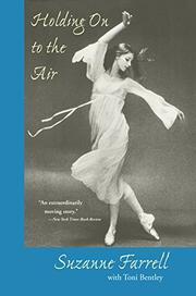 HOLDING ON TO THE AIR: An Autobiography by Suzanne with Toni Bentley Farrell