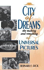CITY OF DREAMS by Bernard F. Dick