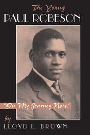 """THE YOUNG PAUL ROBESON: """"On My Journey Now"""""" by Lloyd L. Brown"