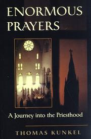 ENORMOUS PRAYERS by Thomas Kunkel