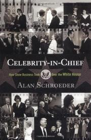 CELEBRITY-IN-CHIEF by Alan Schroeder
