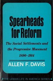 SPEARHEADS FOR REFORM by Allen F. Davis