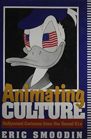 ANIMATING CULTURE by Eric Smoodin