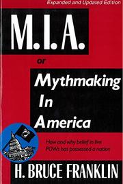 M.I.A. OR MYTHMAKING IN AMERICA by H. Bruce Franklin