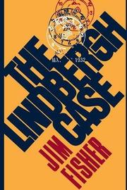 THE LINDBERGH CASE by Jim Fisher
