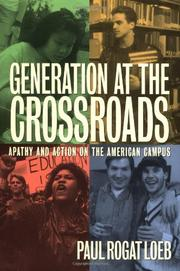 GENERATION AT THE CROSSROADS: Apathy and Action on the American Campus by Paul Rogat Loeb