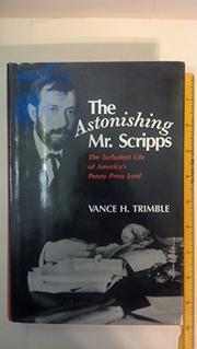 THE ASTONISHING MR. SCRIPPS by Vance H. Trimble