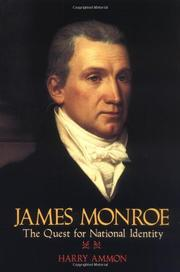 JAMES MONROE: The Quest for National Identity by Harry Ammon