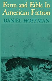FORM AND FABLE IN AMERICAN FICTION by Daniel G. Hoffman