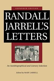 RANDALL JARRELL'S LETTERS: An Autobiographical and Literary Selection by Randall Jarrell