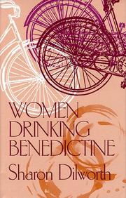 WOMEN DRINKING BENEDICTINE by Sharon Dilworth