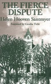 THE FIERCE DISPUTE by Helen Hooven Santmyer