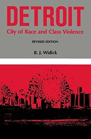 DETROIT: City of Race and Class Violence by B. J. Widick