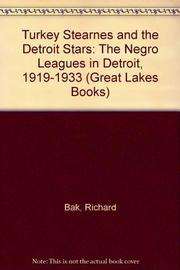 TURKEY STEARNES AND THE DETROIT STARS by Richard Bak