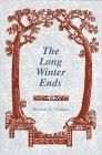 THE LONG WINTER ENDS by Newton George Thomas