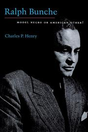 RALPH BUNCHE: Model Negro or American Other? by Charles P. Henry