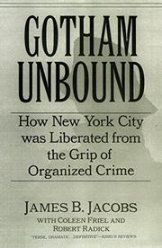 GOTHAM UNBOUND by James B. Jacobs