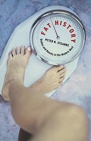 FAT HISTORY by Peter N. Stearns