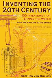 INVENTING THE 20TH CENTURY by Stephen van Dulken