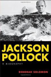 JACKSON POLLOCK: A Biography by Deborah Solomon