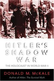 HITLER'S SHADOW WAR by Donald M. McKale