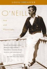 O'NEILL, Son and Playwright by Louis Sheaffer